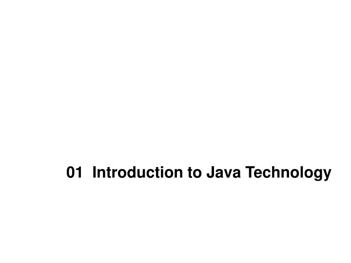 01 introduction to java technology