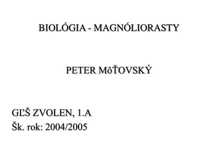 BIOLÓGIA - MAGNÓLIORASTY