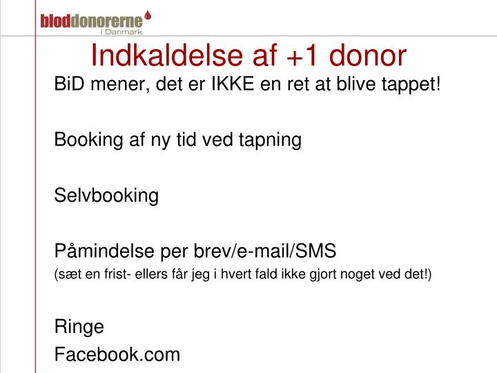 Indkaldelse af +1 donor