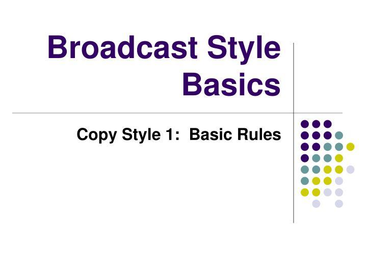 Broadcast Style Basics