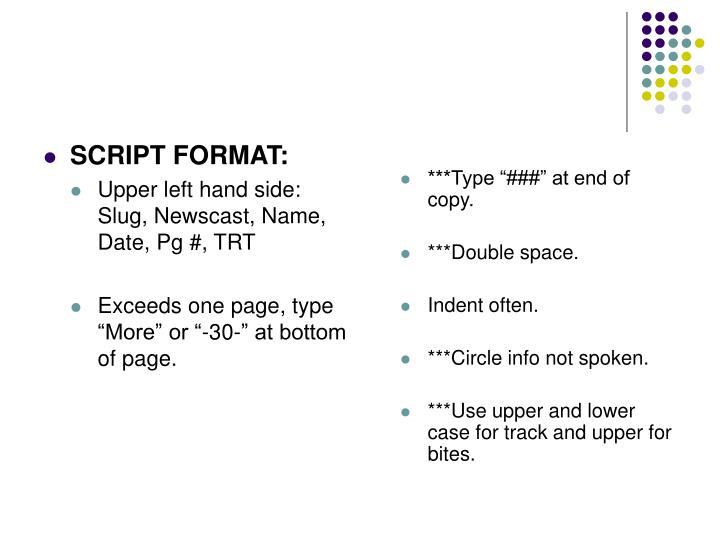 SCRIPT FORMAT: