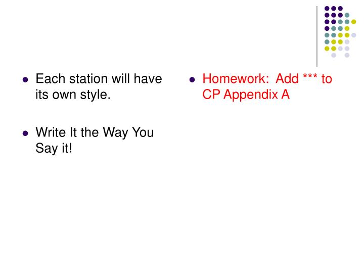 Each station will have its own style.