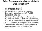 who regulates and administers construction2