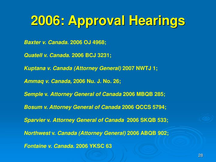 2006: Approval Hearings