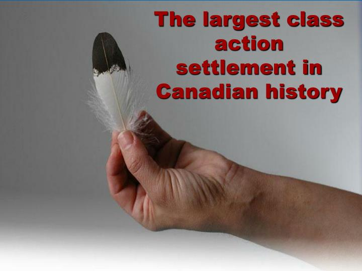The largest class action settlement in Canadian history