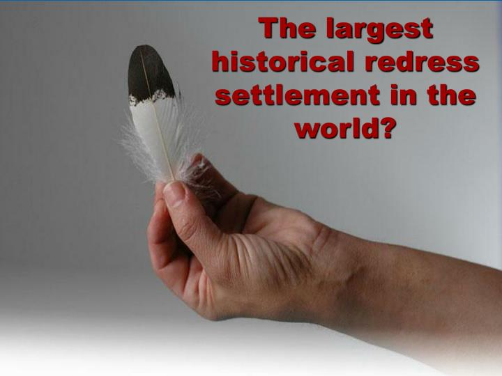 The largest historical redress settlement in the world?
