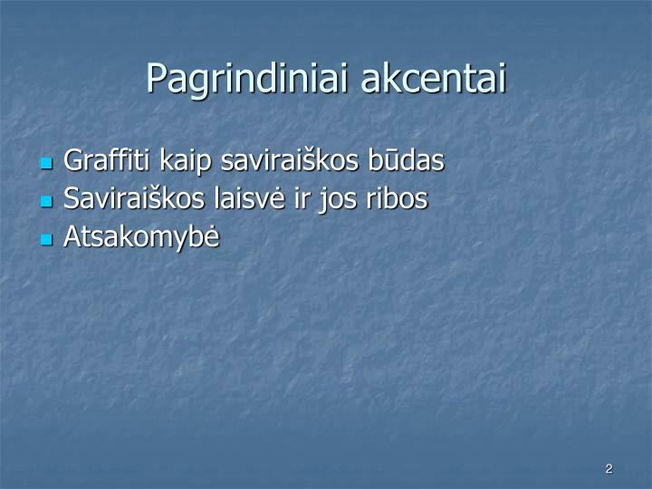 Pagrindiniai akcentai