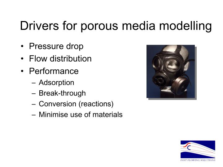 Drivers for porous media modelling