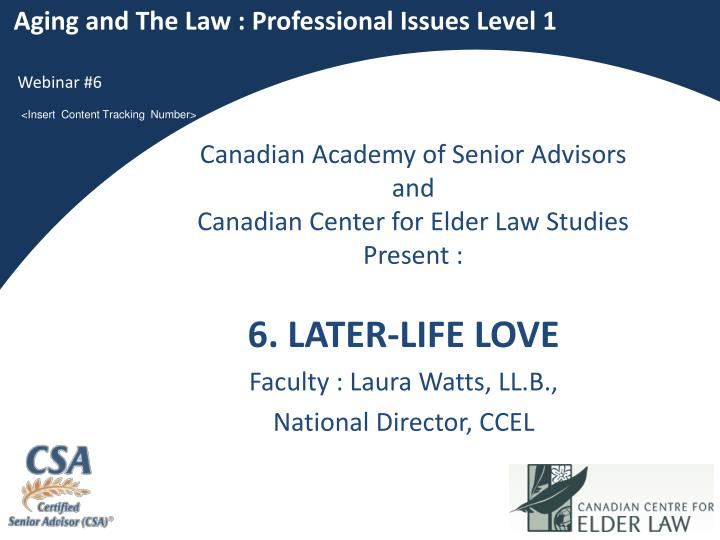 6 later life love faculty laura watts ll b national director ccel