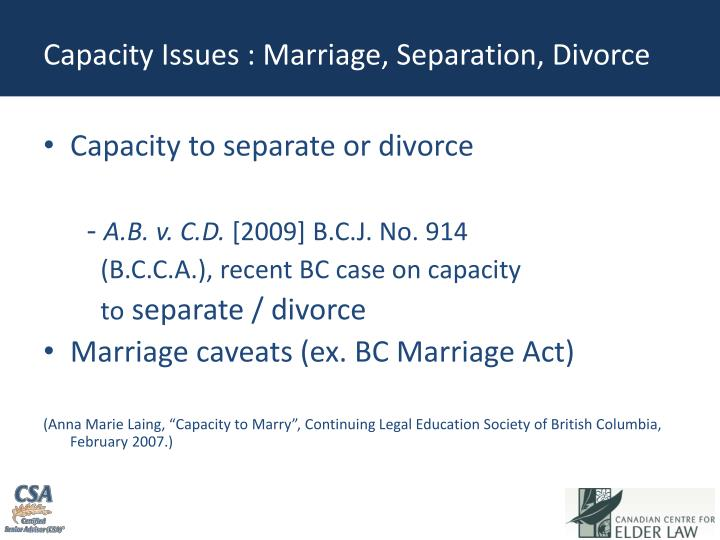 Capacity Issues : Marriage, Separation, Divorce