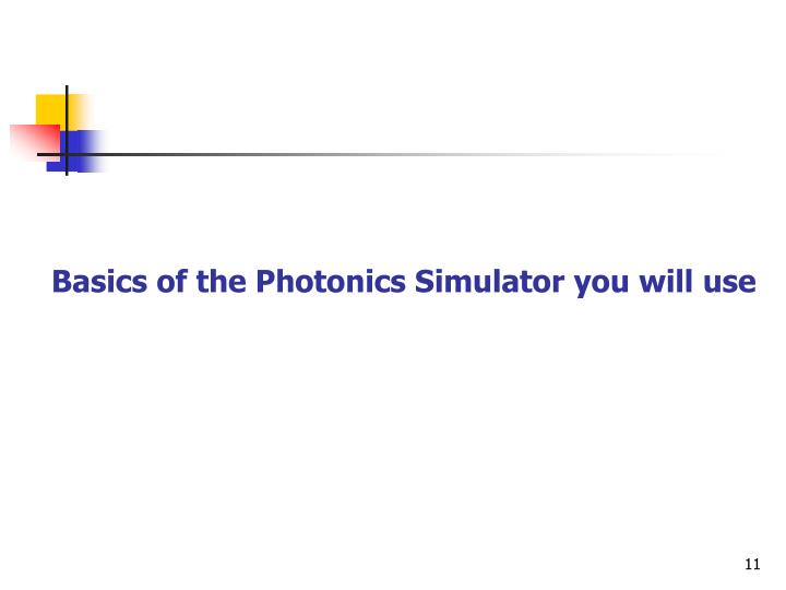 Basics of the Photonics Simulator you will use