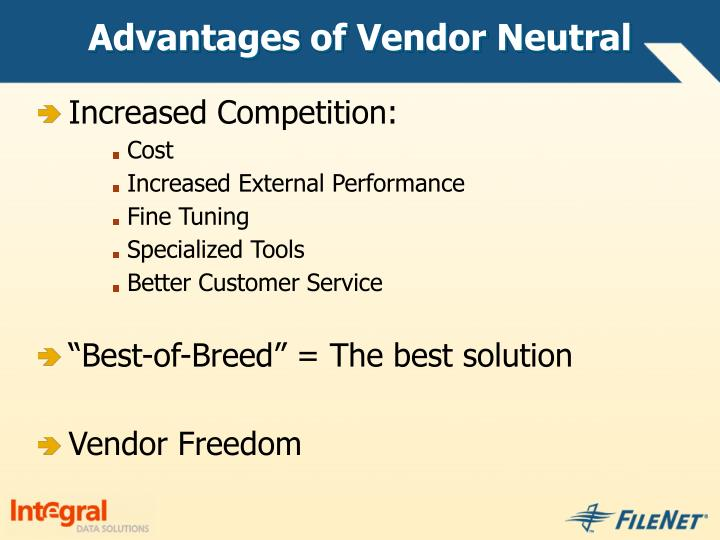 Advantages of Vendor Neutral