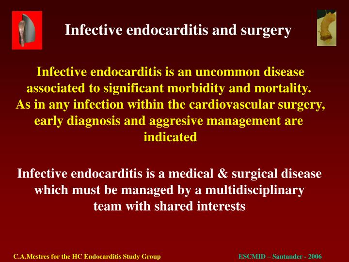 Infective endocarditis is an uncommon disease