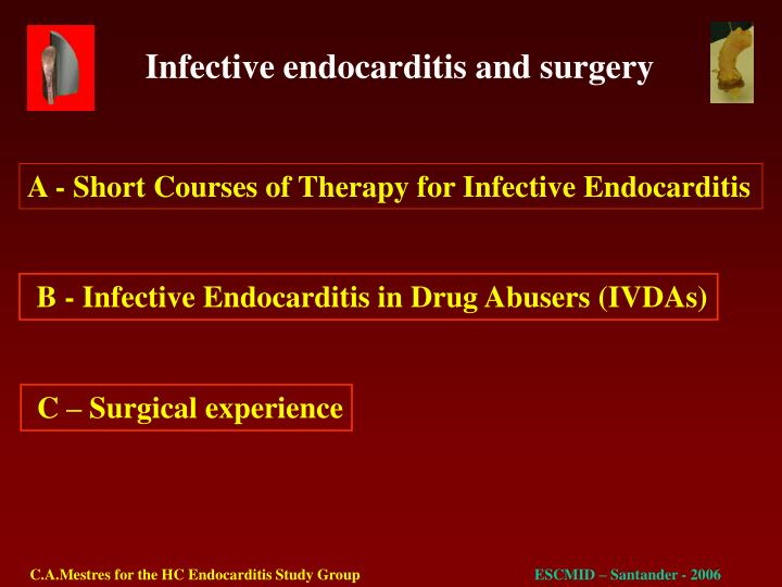 A - Short Courses of Therapy for Infective Endocarditis