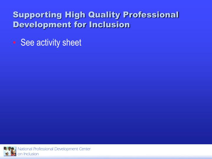 Supporting High Quality Professional Development for Inclusion