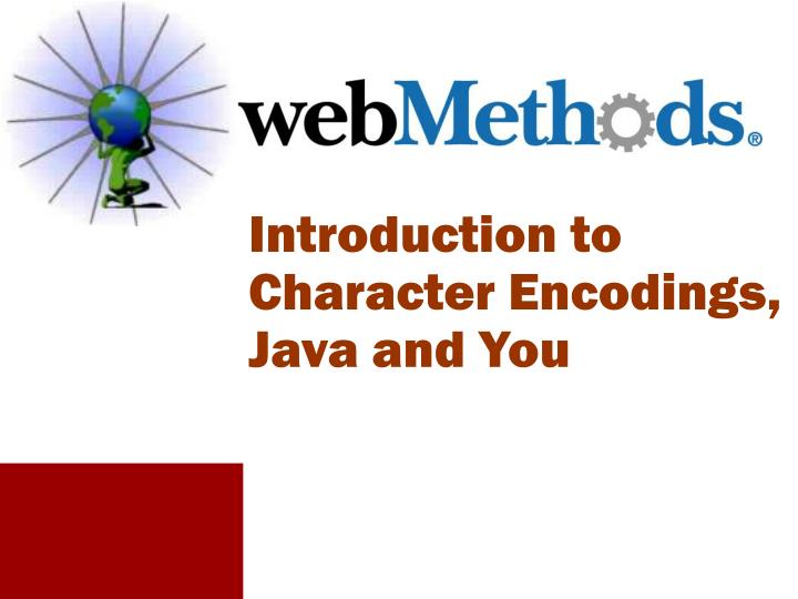 Introduction to Character Encodings, Java and You