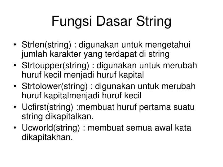 Fungsi Dasar String