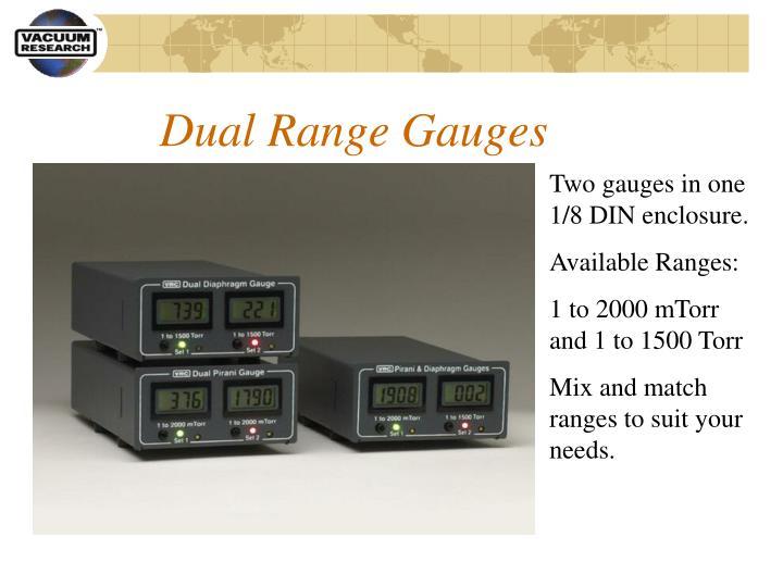 Dual Range Gauges
