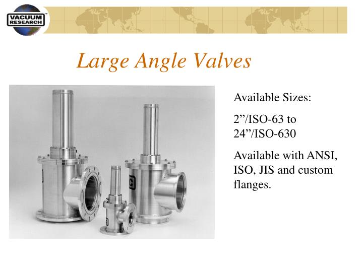 Large Angle Valves