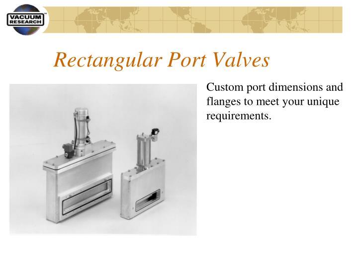 Rectangular Port Valves