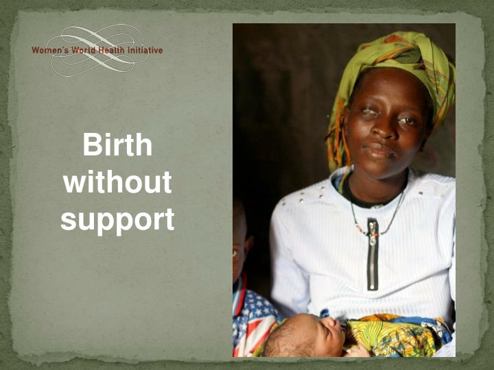 Birth without support