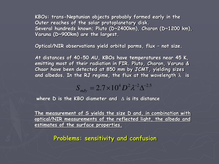 KBOs: trans-Neptunian objects probably formed early in the