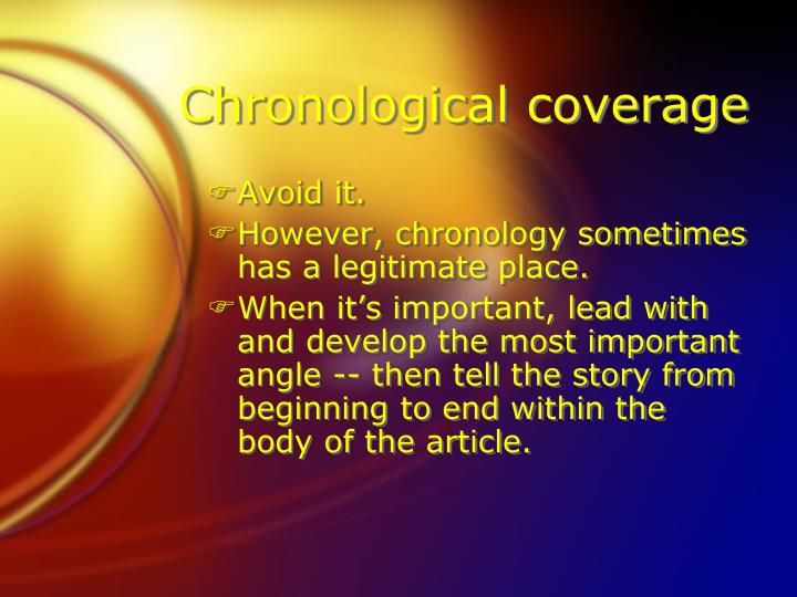 Chronological coverage