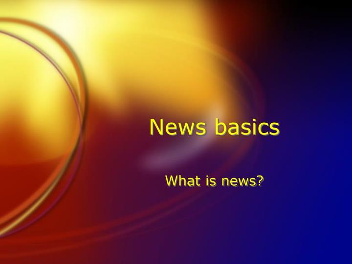 News basics