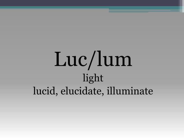 Luc/lum