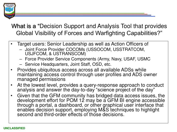 Target users: Senior Leadership as well as Action Officers of