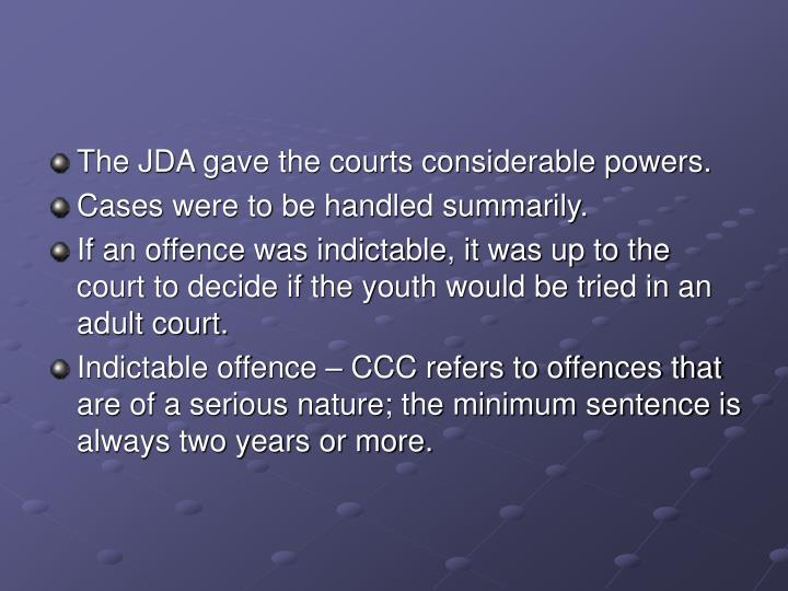The JDA gave the courts considerable powers.