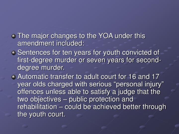 The major changes to the YOA under this amendment included: