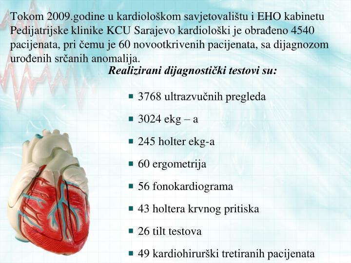 Tokom 2009.godine u kardiološkom savjetovalištu i EHO kabinetu