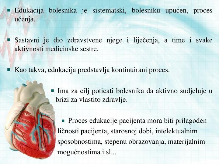 Edukacija bolesnika je sistematski, bolesniku upućen, proces učenja.