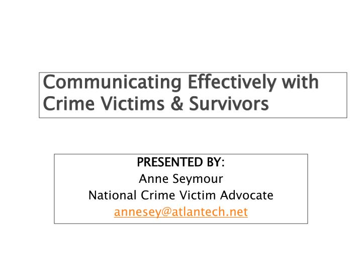 Communicating Effectively with Crime Victims & Survivors