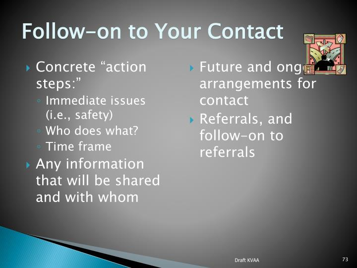 Follow-on to Your Contact