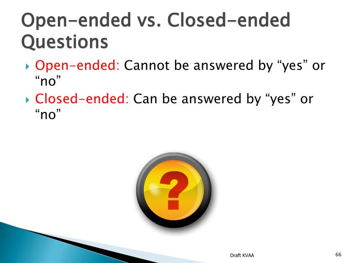 Open-ended vs. Closed-ended Questions