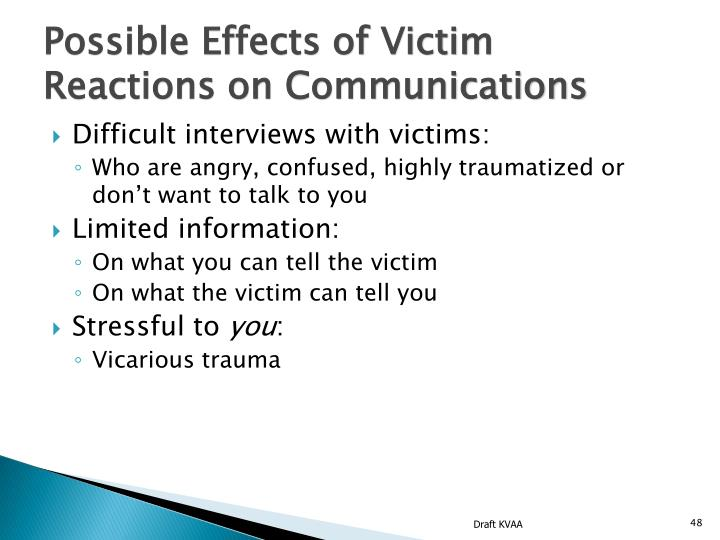 Possible Effects of Victim Reactions on Communications