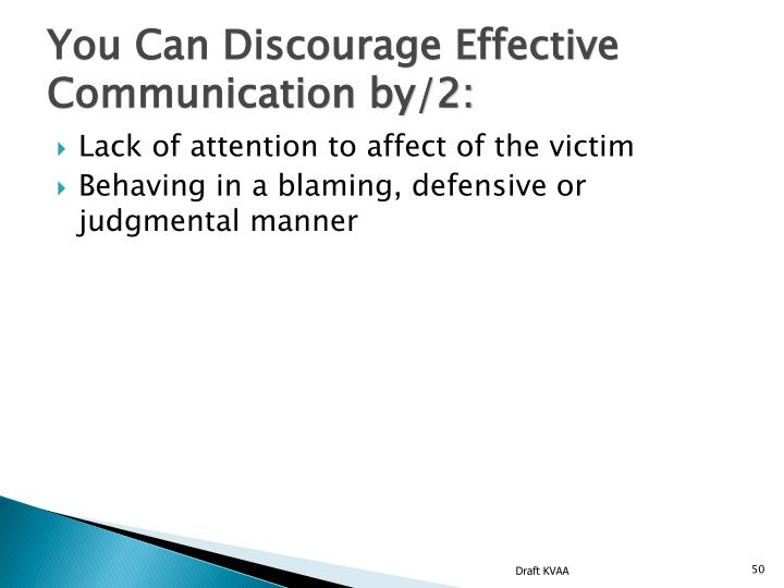 You Can Discourage Effective Communication by/2: