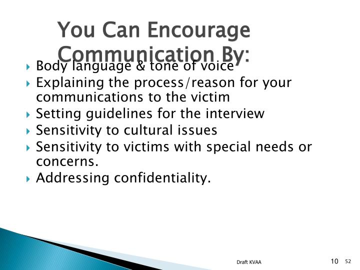You Can Encourage Communication By: