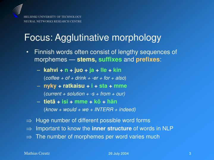 Focus: Agglutinative morphology