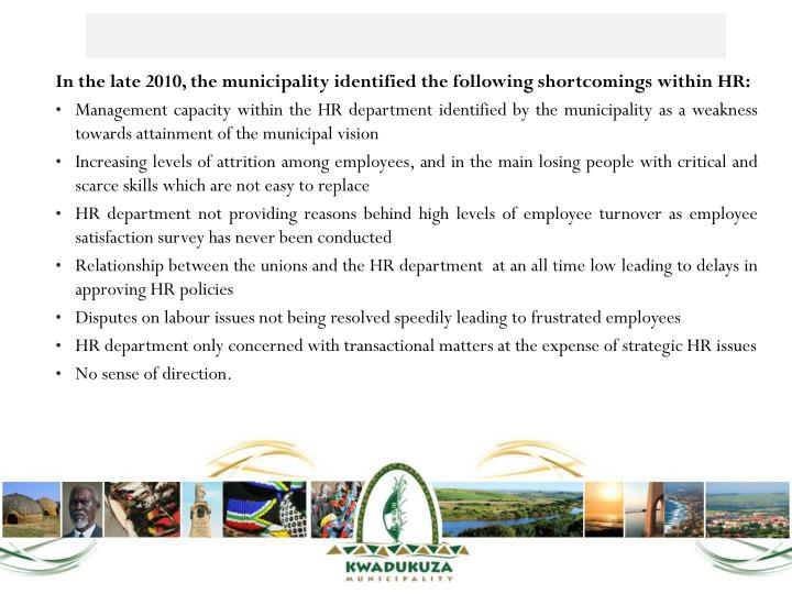 In the late 2010, the municipality identified the following shortcomings within HR:
