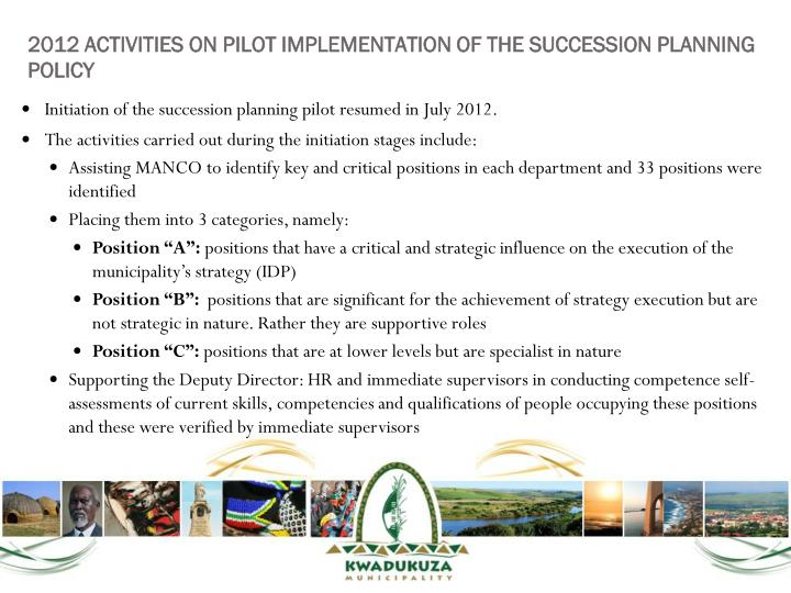 2012 ACTIVITIES ON PILOT IMPLEMENTATION OF THE SUCCESSION PLANNING POLICY