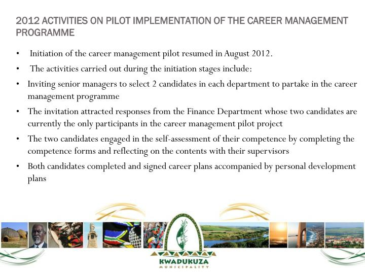 2012 ACTIVITIES ON PILOT IMPLEMENTATION OF THE CAREER MANAGEMENT PROGRAMME