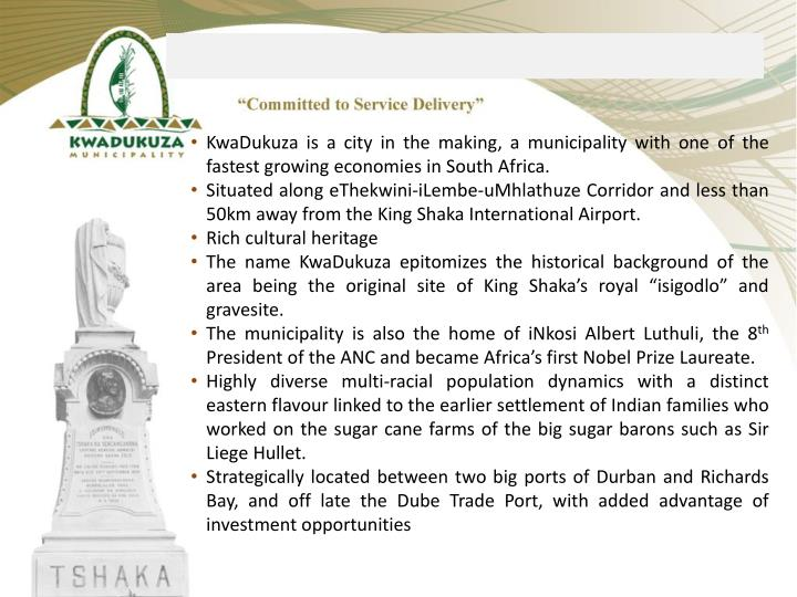 KwaDukuza is a city in the making, a municipality with one of the fastest growing economies in South Africa.