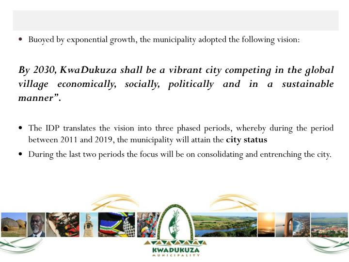Buoyed by exponential growth, the municipality adopted the following vision: