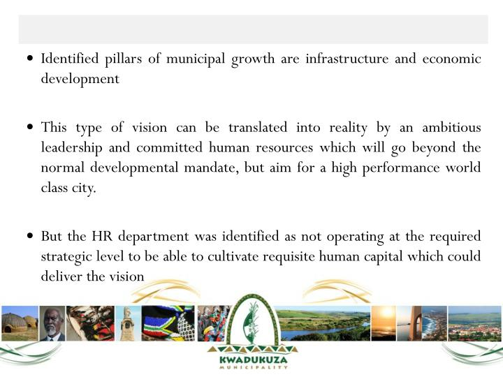 Identified pillars of municipal growth are infrastructure and economic development