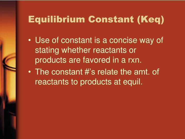 Equilibrium Constant (Keq)