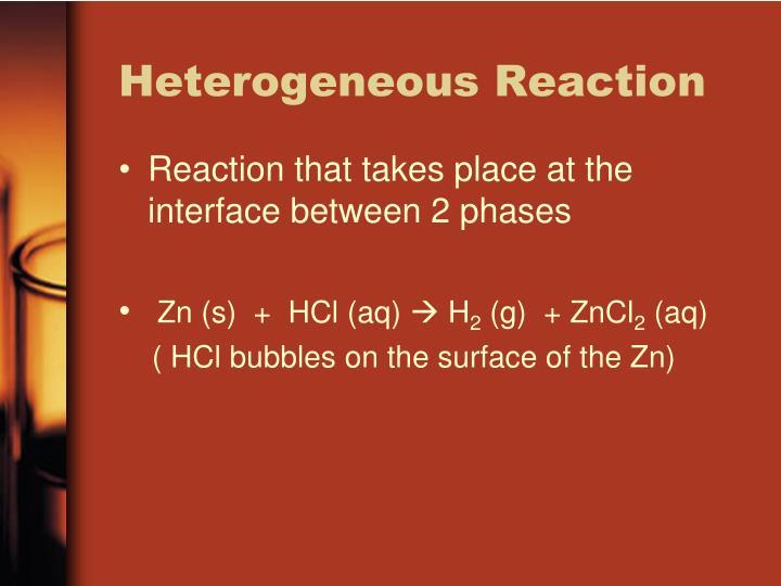 Heterogeneous Reaction