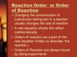 reaction order or order of reaction